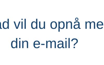 Forstår modtageren, hvad du vil opnå med din e-mail?